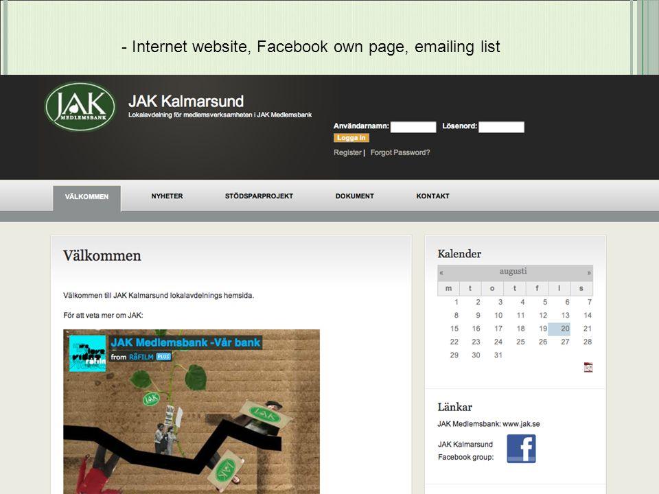 - Internet website, Facebook own page, emailing list