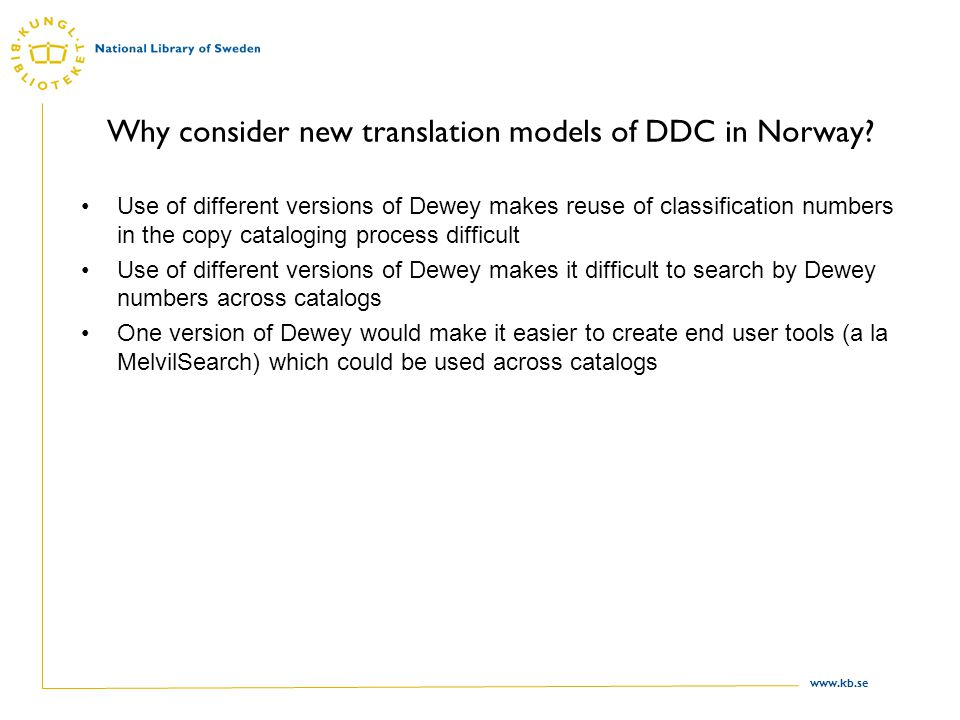 www.kb.se Why consider new translation models of DDC in Norway.
