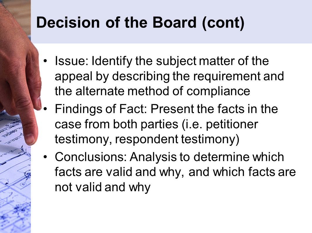 Decision of the Board (cont) Issue: Identify the subject matter of the appeal by describing the requirement and the alternate method of compliance Fin