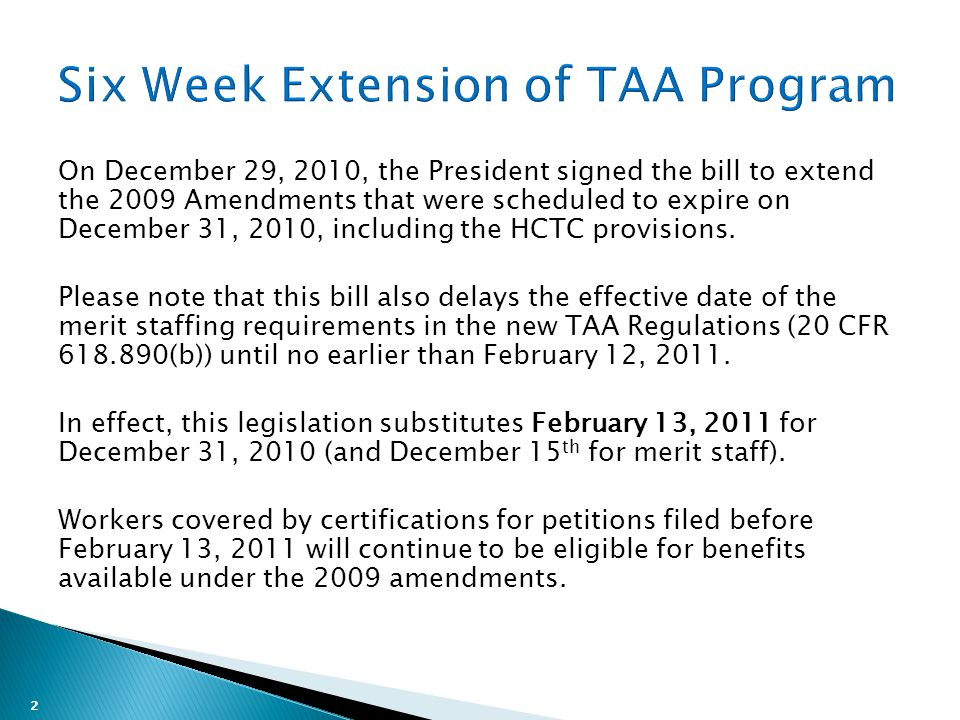 2 On December 29, 2010, the President signed the bill to extend the 2009 Amendments that were scheduled to expire on December 31, 2010, including the HCTC provisions.
