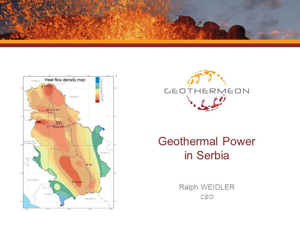 Geothermal Power in Serbia Ralph WEIDLER CEO