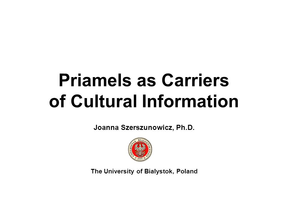 Priamels as Carriers of Cultural Information Joanna Szerszunowicz, Ph.D.