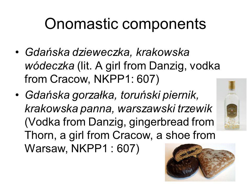 Onomastic components Gdańska dzieweczka, krakowska wódeczka (lit.