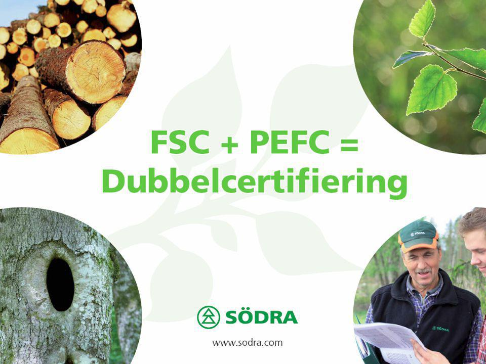 SÖDRA a uniqe chain of custody Södra Forest Södra Gapro Djursdala Södra Gapro Grimslöv Customers and buildingmarkets Certified according to PEFC and FSC