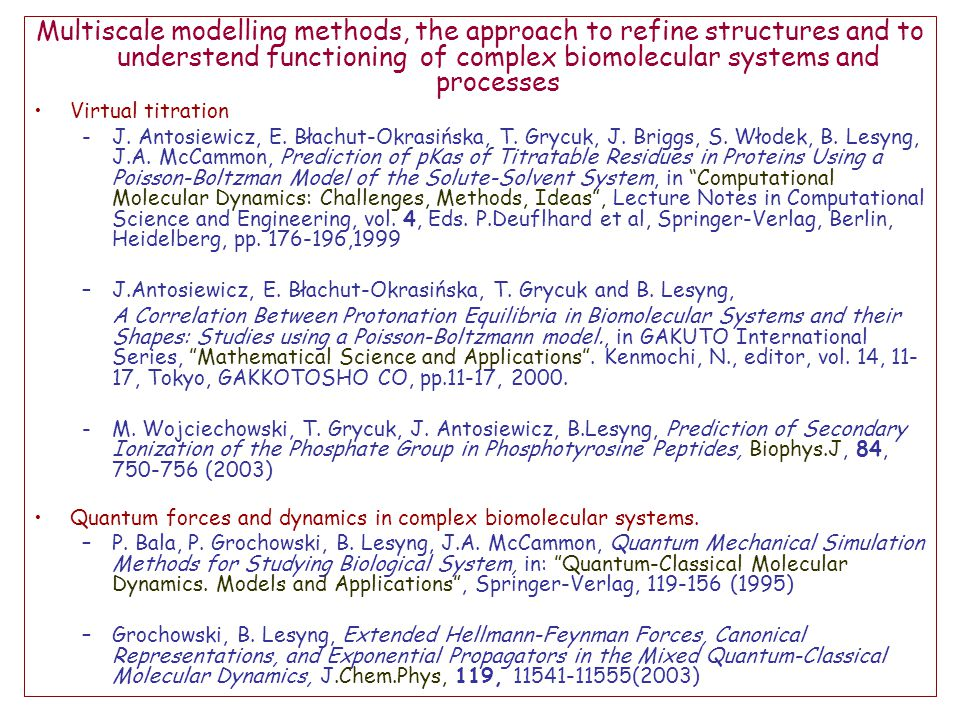 Multiscale modelling methods, the approach to refine structures and to understend functioning of complex biomolecular systems and processes Virtual titration -J.
