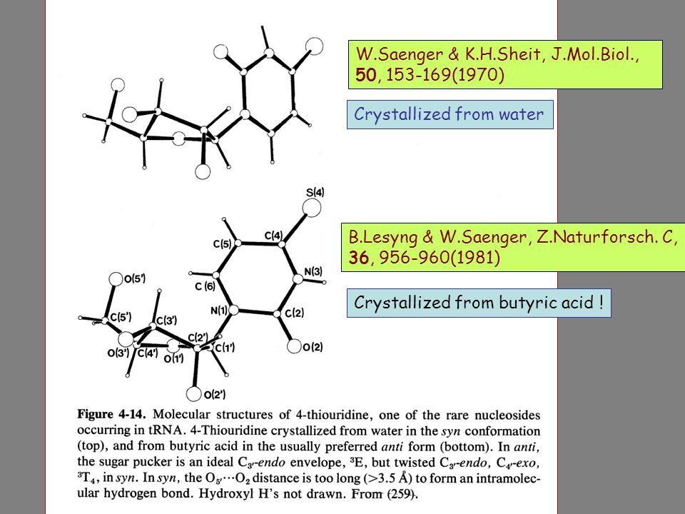 W.Saenger & K.H.Sheit, J.Mol.Biol., 50, 153-169(1970) B.Lesyng & W.Saenger, Z.Naturforsch.