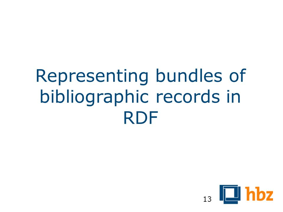 Representing bundles of bibliographic records in RDF 13