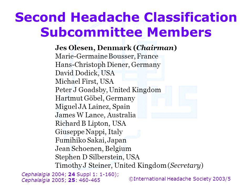 Cephalalgia 2004; 24 Suppl 1: 1-160); Cephalalgia 2005; 25: 460-465 ©International Headache Society 2003/5 Second Headache Classification Subcommittee