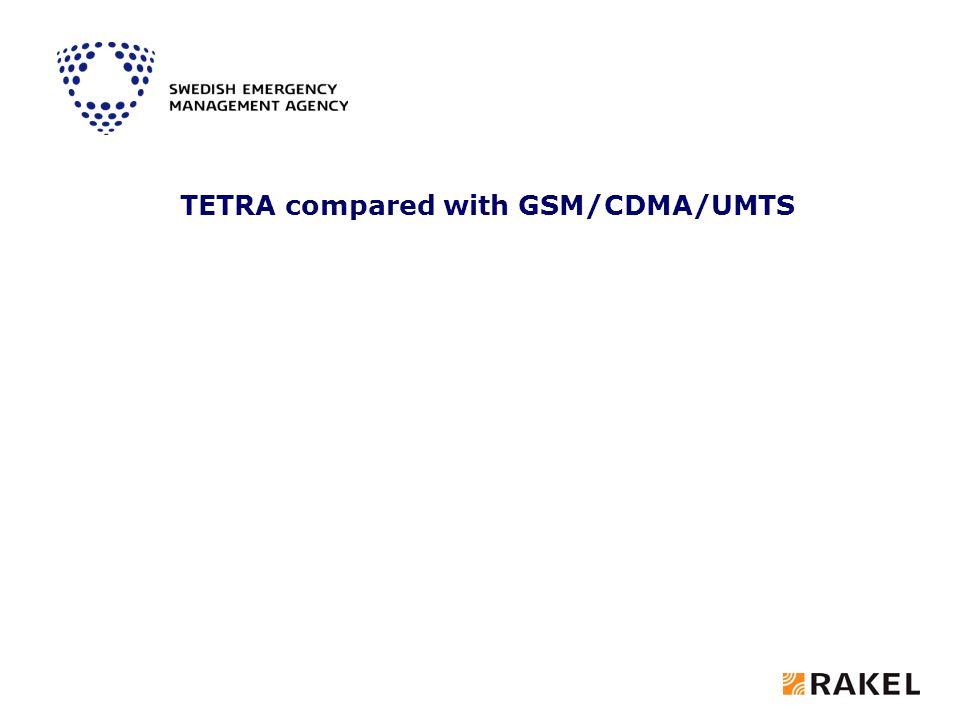 TETRA compared with GSM/CDMA/UMTS
