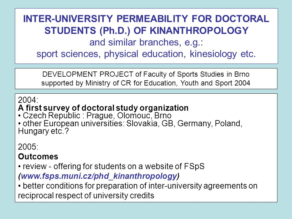 INTER-UNIVERSITY PERMEABILITY FOR DOCTORAL STUDENTS (Ph.D.) OF KINANTHROPOLOGY and similar branches, e.g.: sport sciences, physical education, kinesiology etc.