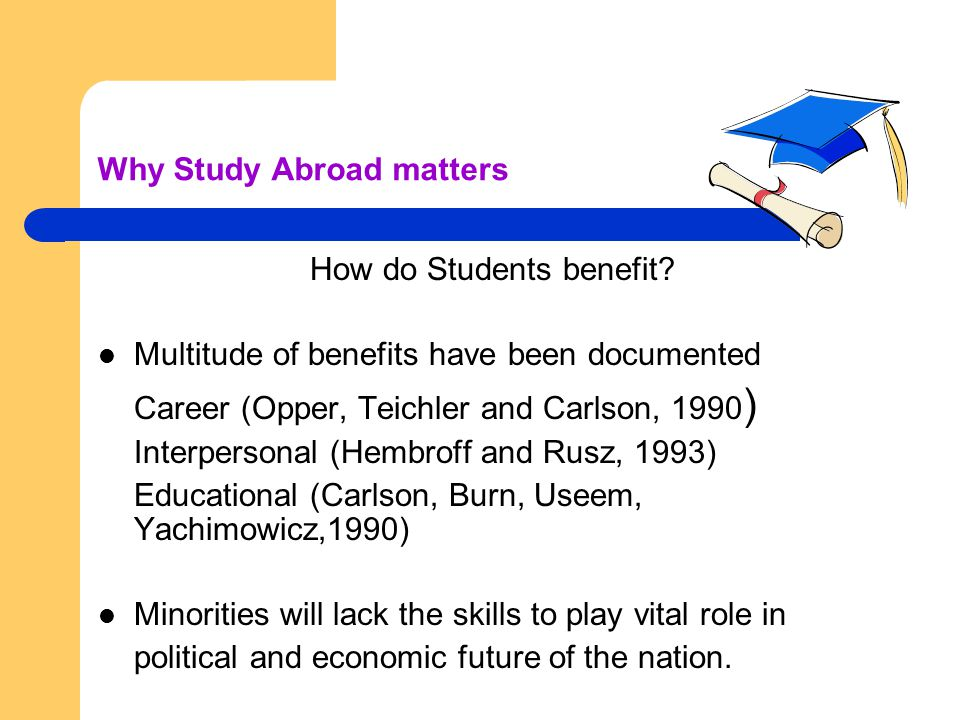 Why Study Abroad matters How do Students benefit.