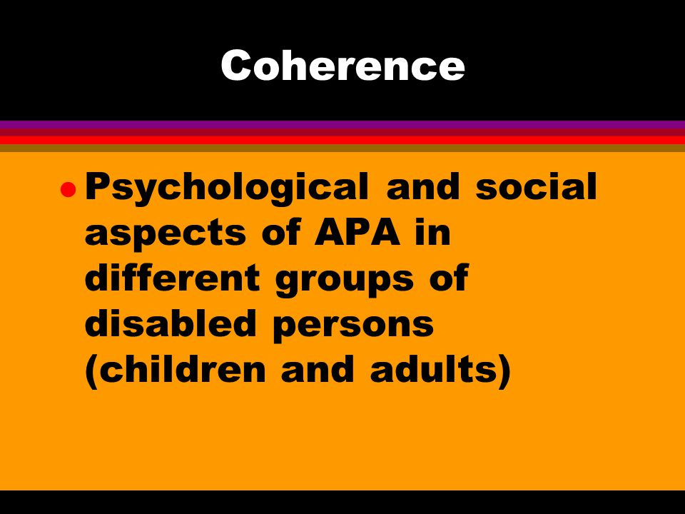 Coherence l Psychological and social aspects of APA in different groups of disabled persons (children and adults)