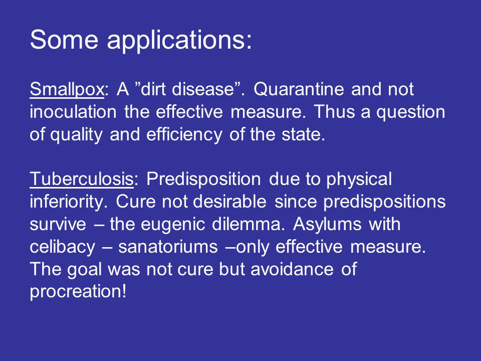 """Some applications: Smallpox: A """"dirt disease"""". Quarantine and not inoculation the effective measure. Thus a question of quality and efficiency of the"""