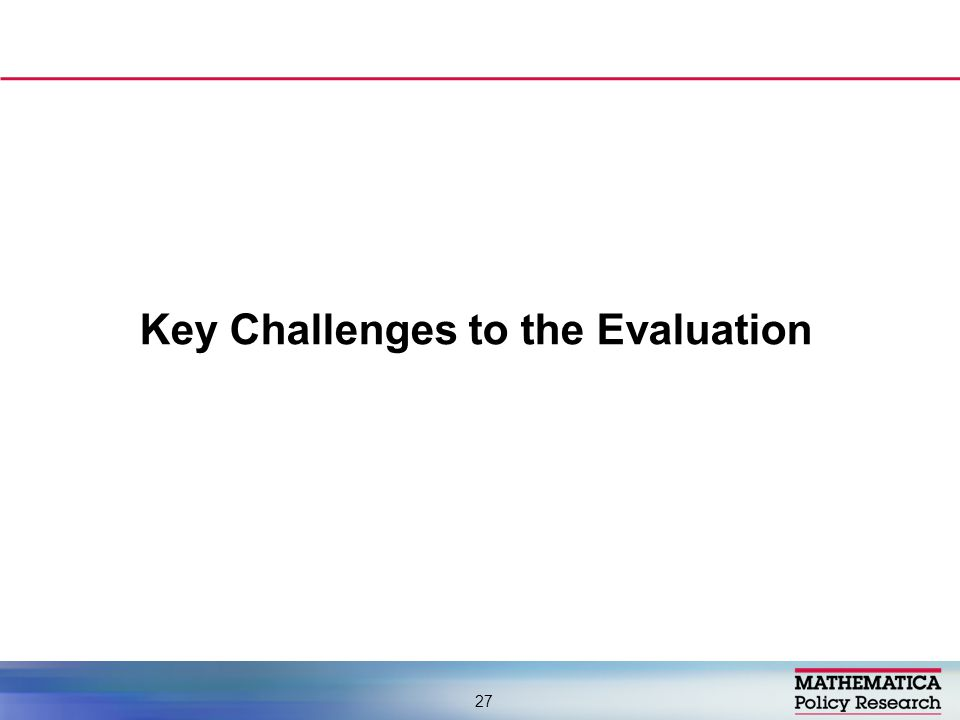 Key Challenges to the Evaluation 27