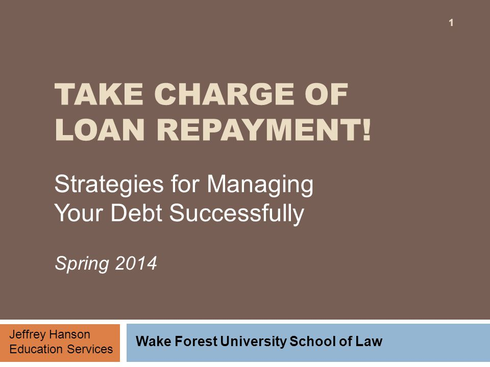 TAKE CHARGE OF LOAN REPAYMENT.