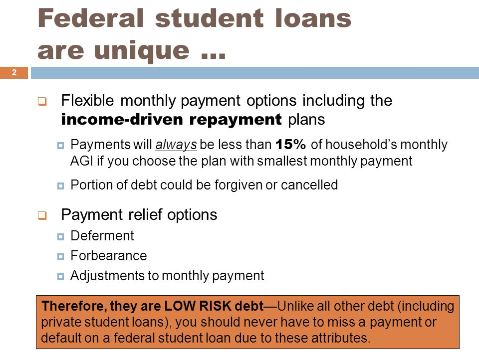 Loan Prepayment  You can make prepayments on your federal student loan(s) without penalty  Will reduce total interest paid on loan  Contact the loan servicer before you make a prepayment  Ask what steps are needed to submit prepayments  Advise servicer you want to prepay the loan rather than advance the due date  Target prepayment at loan(s) with highest interest rate 33