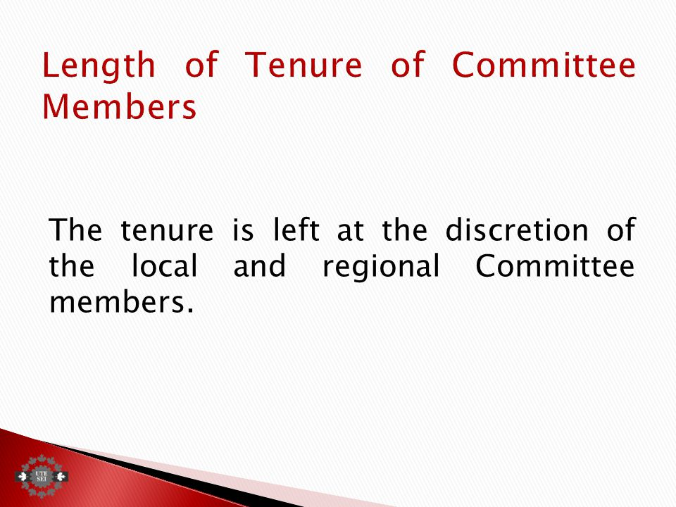 The tenure is left at the discretion of the local and regional Committee members.