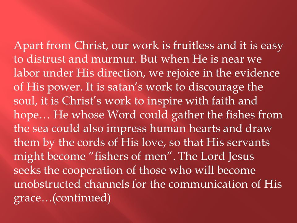 Apart from Christ, our work is fruitless and it is easy to distrust and murmur.