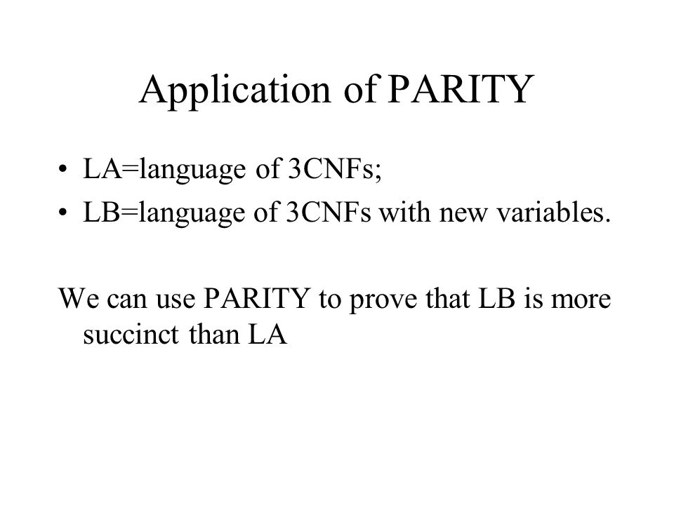 Application of PARITY LA=language of 3CNFs; LB=language of 3CNFs with new variables.