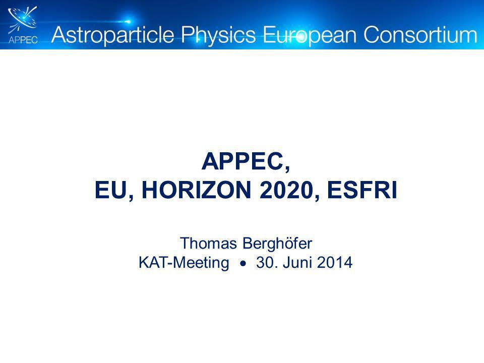 APPEC, EU, HORIZON 2020, ESFRI Thomas Berghöfer KAT-Meeting  30. Juni 2014