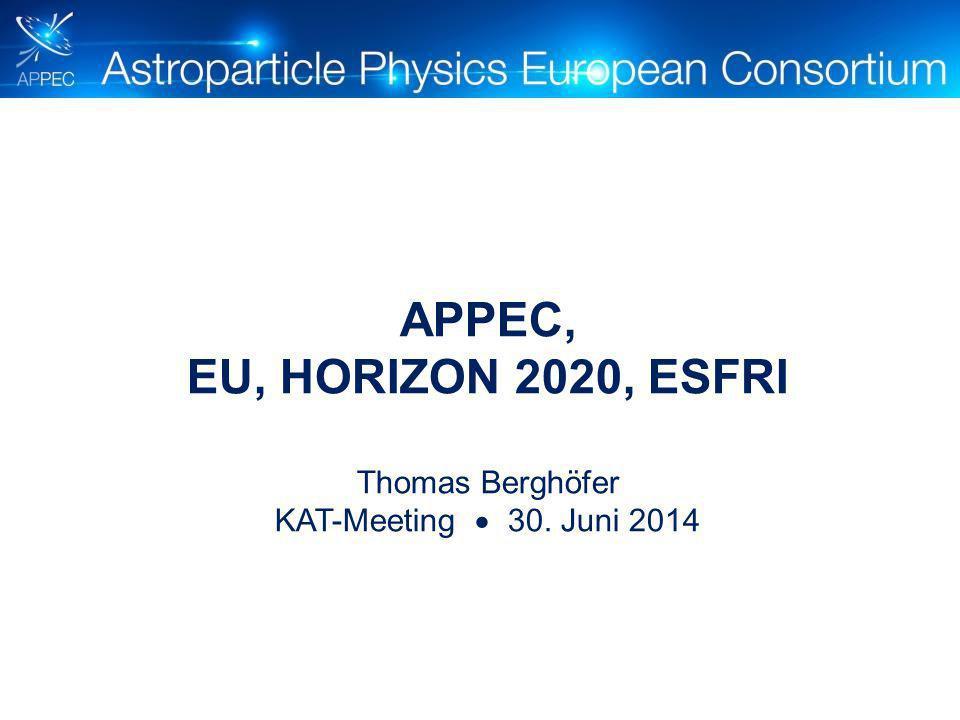 APPEC, EU, HORIZON 2020, ESFRI Thomas Berghöfer KAT-Meeting  30. Juni 2014