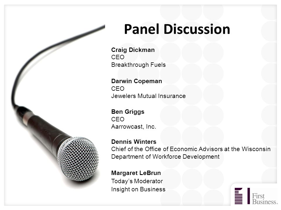 53 Panel Discussion Craig Dickman CEO Breakthrough Fuels Darwin Copeman CEO Jewelers Mutual Insurance Ben Griggs CEO Aarrowcast, Inc.