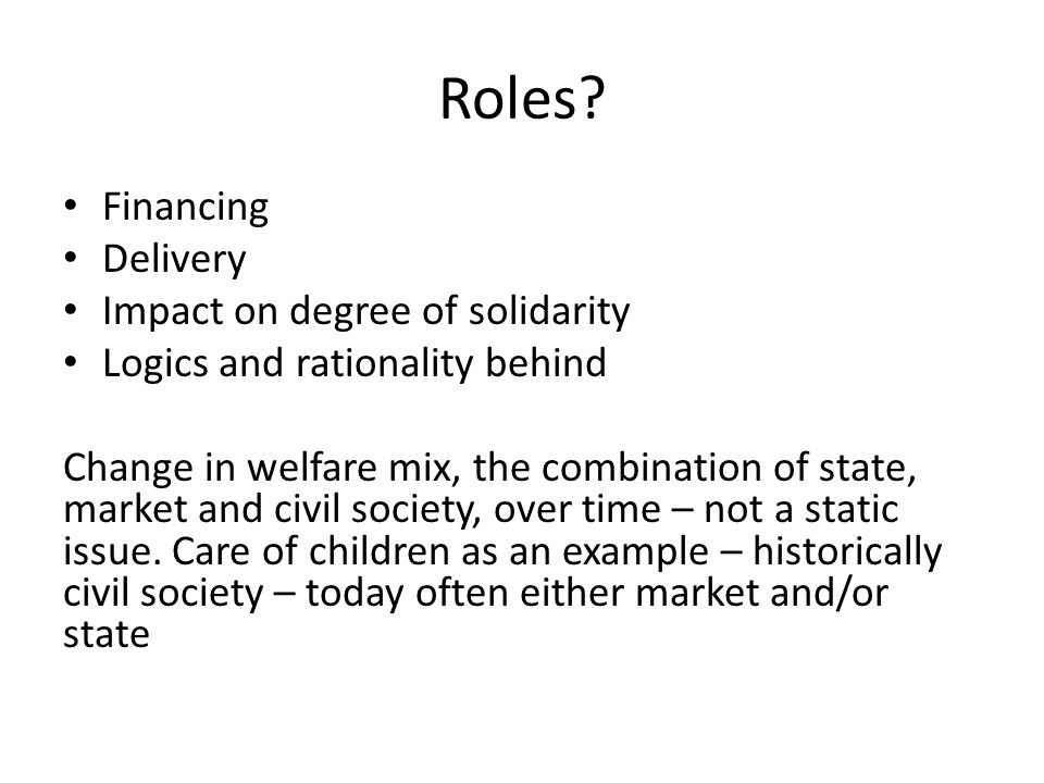 Routes to welfare Public Fiscal Occupational They can be used independently or in various combinations Analysis often looks at one aspect – and data often mainly public welfare through direct public sector spending In most welfare state public spending also imply sales of goods and services from the private sector and employment of people