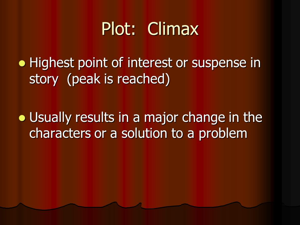 Plot: Rising Action Struggles leading to excitement of the story occur. Struggles leading to excitement of the story occur. Events are building up to