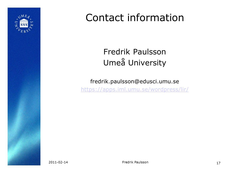 17 2011-02-14Fredrik Paulsson Contact information Fredrik Paulsson Umeå University fredrik.paulsson@edusci.umu.se https://apps.iml.umu.se/wordpress/lir/