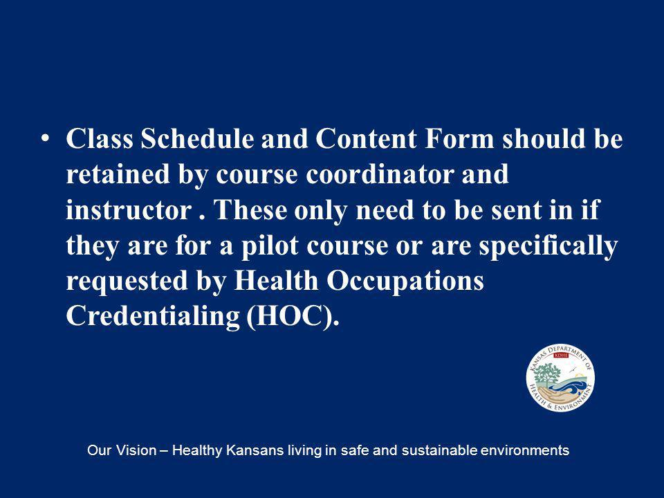 C lass Schedule and Content Form should be retained by course coordinator and instructor.