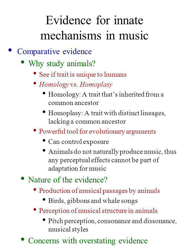 Evidence for innate mechanisms in music Comparative evidence Why study animals.