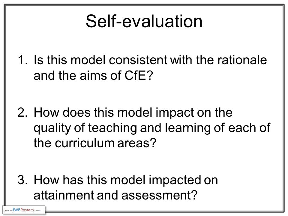 Self-evaluation 1.Is this model consistent with the rationale and the aims of CfE.