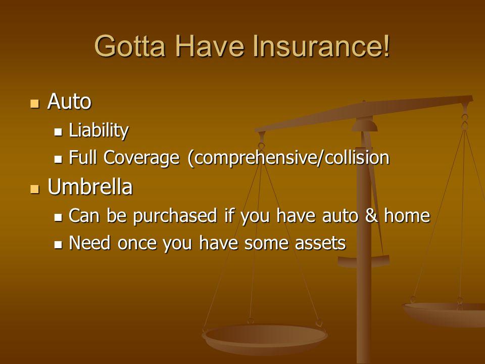Gotta Have Insurance.