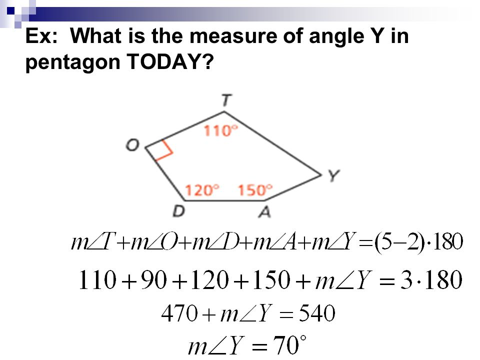 Ex: What is the measure of angle Y in pentagon TODAY?