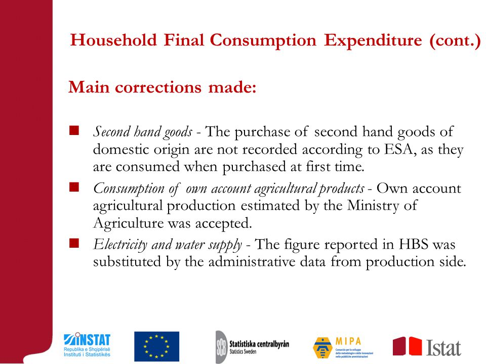 Main corrections made: Second hand goods - The purchase of second hand goods of domestic origin are not recorded according to ESA, as they are consumed when purchased at first time.