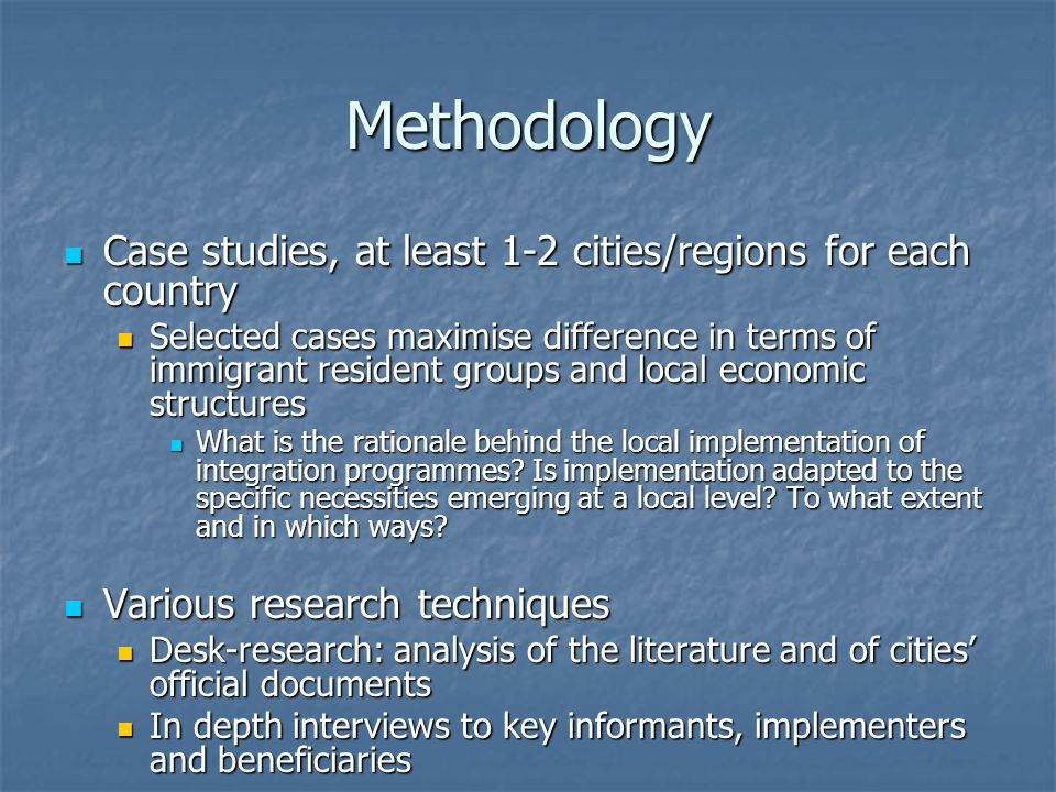 Methodology Case studies, at least 1-2 cities/regions for each country Case studies, at least 1-2 cities/regions for each country Selected cases maxim