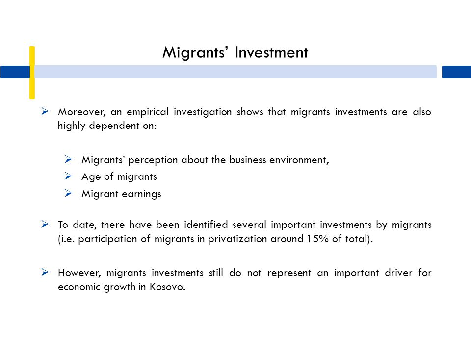 Migrants' Investment  Moreover, an empirical investigation shows that migrants investments are also highly dependent on:  Migrants' perception about
