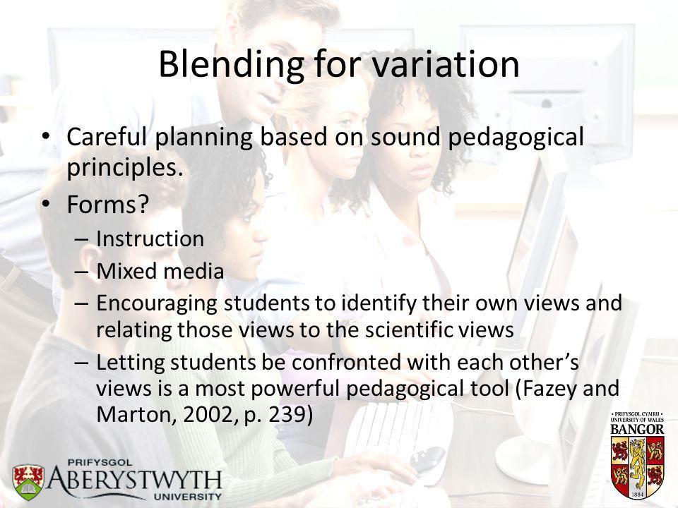 Blending for variation Careful planning based on sound pedagogical principles.