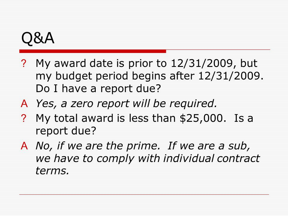 Q&A ?My award date is prior to 12/31/2009, but my budget period begins after 12/31/2009.