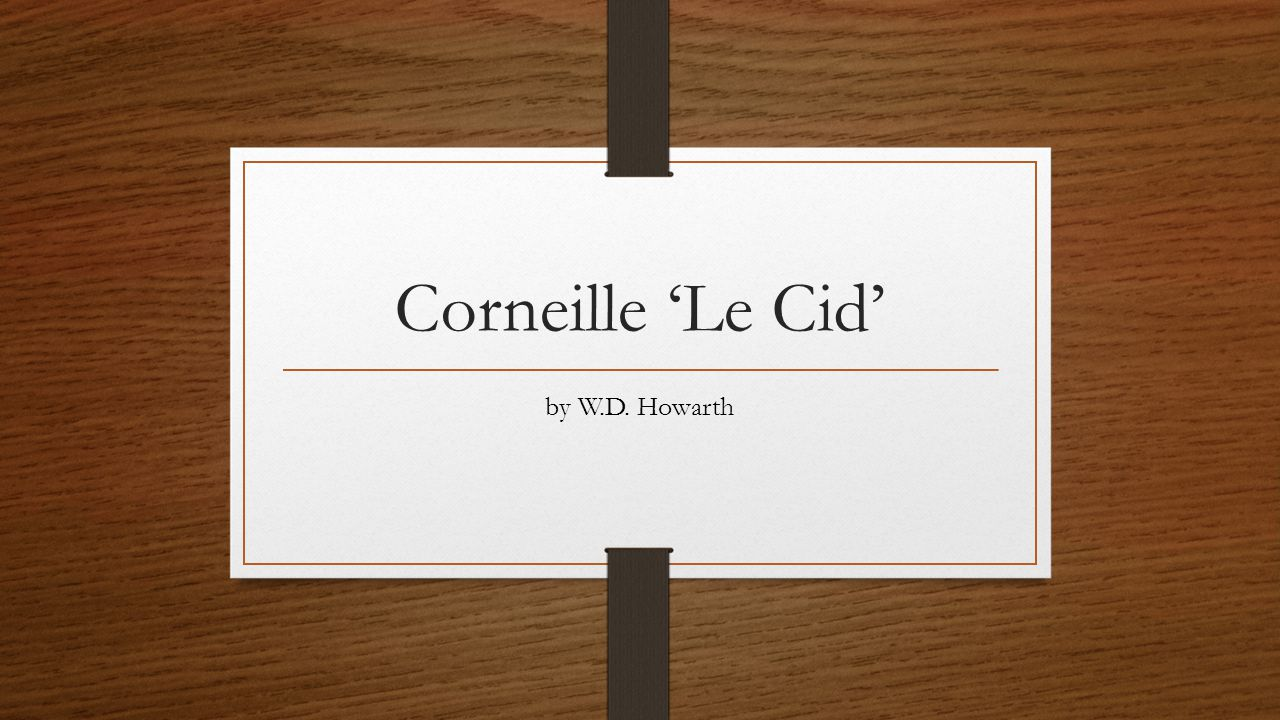 Corneille 'Le Cid' by W.D. Howarth