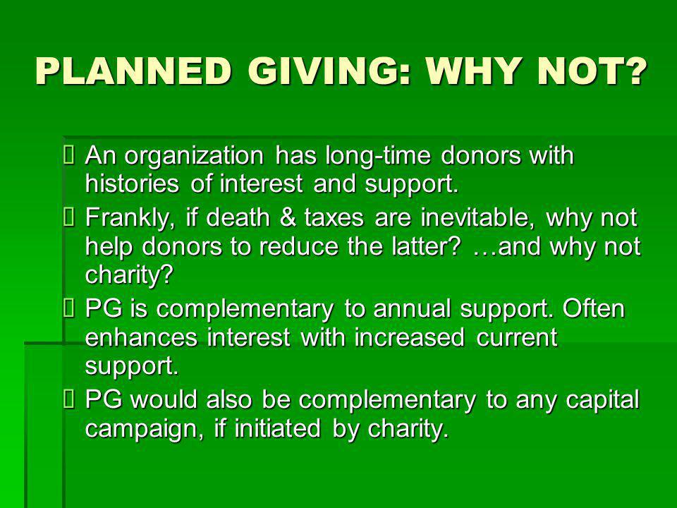 PLANNED GIVING: WHY NOT.