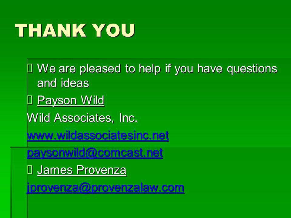 THANK YOU  We are pleased to help if you have questions and ideas  Payson Wild Wild Associates, Inc. www.wildassociatesinc.net paysonwild@comcast.ne