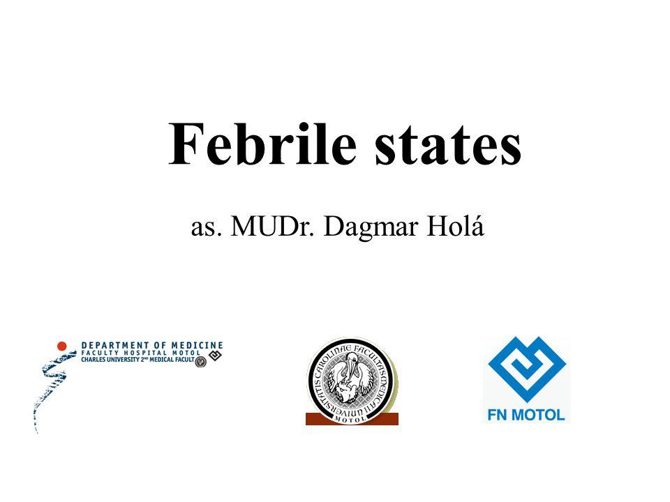 Febrile states as. MUDr. Dagmar Holá