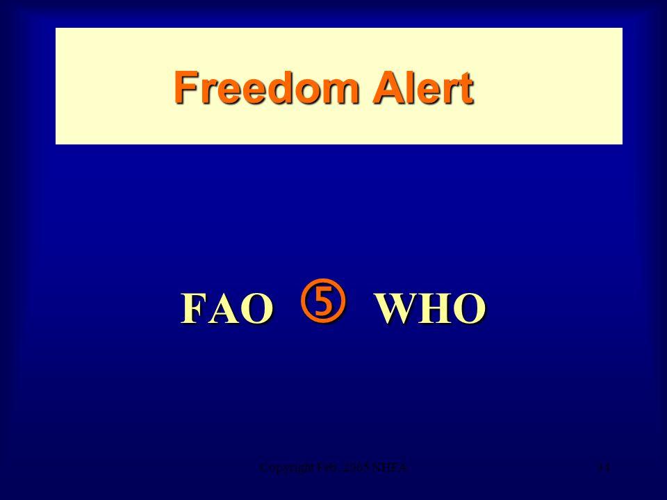 Copyright Feb. 2005 NHFA34 Freedom Alert FAO  WHO