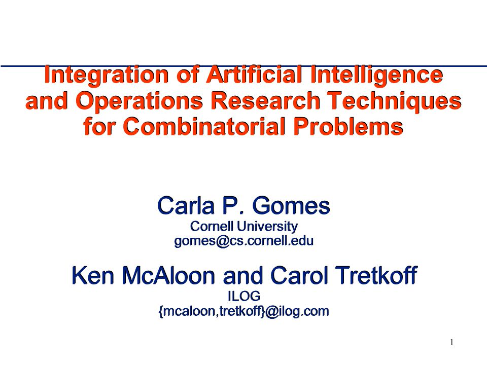 1 Integration of Artificial Intelligence and Operations Research Techniques for Combinatorial Problems Carla P.