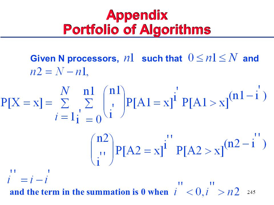 244 Appendix Portfolio of Two Algorithms Given N processors, and