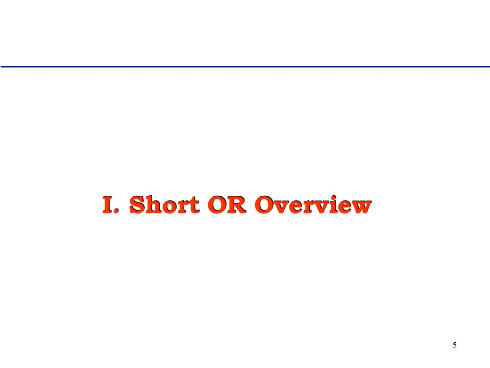 5 I. Short OR Overview