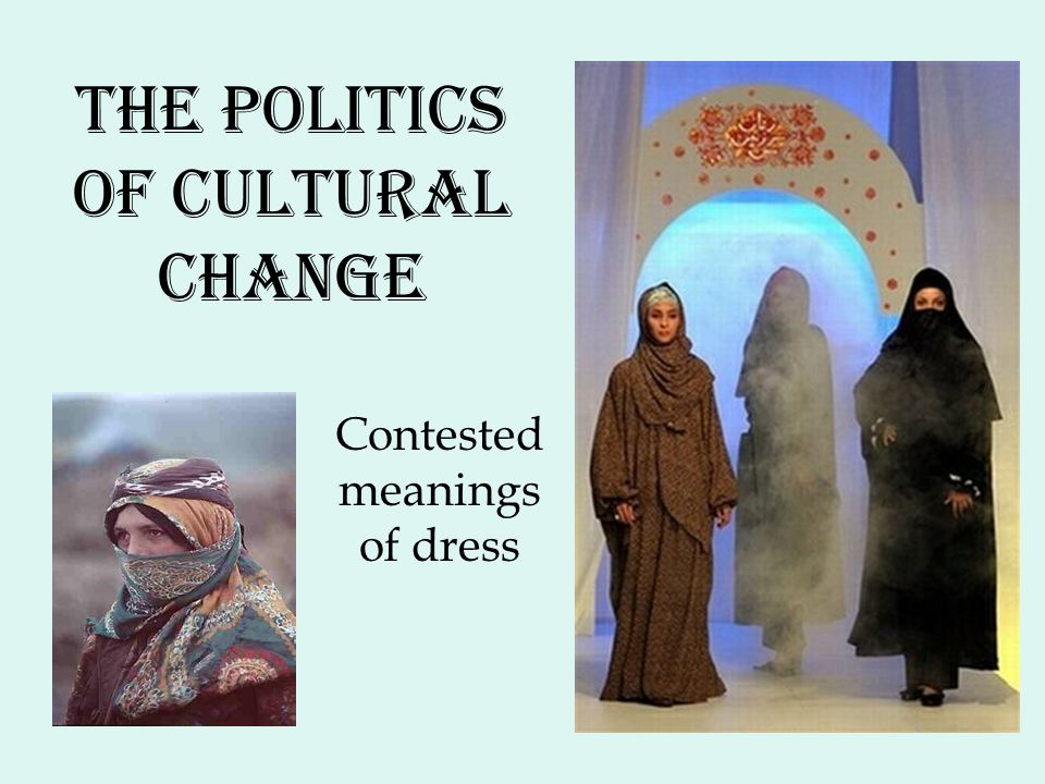 The politics of cultural change Contested meanings of dress