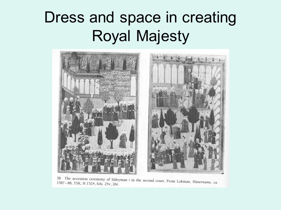 Dress and space in creating Royal Majesty