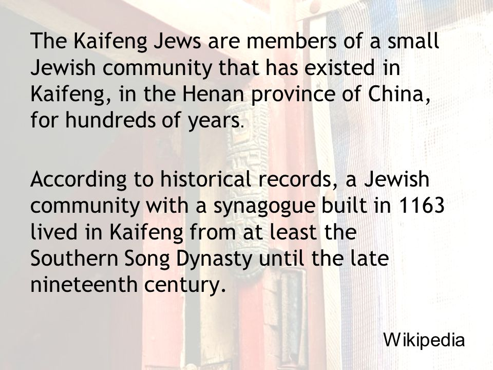 Archeological evidence points to a Jewish presence in China as early as the 8th century, when Jewish merchants traveled the Silk Road from Persia and India.